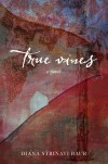 True Vines - Diana Strinati Baur