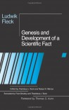 Genesis and Development of a Scientific Fact - Ludwik Fleck, Robert K. Merton, Thaddeus J. Trenn, Frederick Bradley, Thomas S. Kuhn