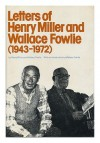 Letters of Henry Miller and Wallace Fowlie, 1943-1972 - Henry Miller, Wallace Fowlie