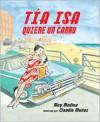 Tia Isa Quiere Un Carro - Meg Medina, Claudio Munzo