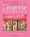 The Lingerie Handbook - Rebecca Apsan, Sarah Stark, Jill Watcher, Bunky Hurter