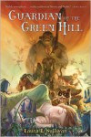 Guardian of the Green Hill - Laura L. Sullivan, David Wyatt