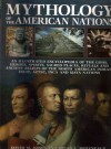 Mythology Of The American Indians   An Illustrated Encyclopedia Of The Gods, Heroes, Spirits, Sacred Places, Rituals And Ancient Beliefs Of The North American Indian, Inuit, Aztec, Inca And Maya Nations - David M. Jones, Brian L. Molyneaux