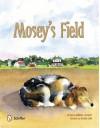 Mosey's Field - Barbara Lockhart, Heather Crow