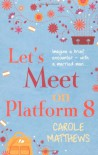 Let's Meet on Platform Eight - Carole Matthews