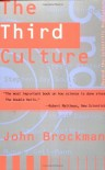 Third Culture: Beyond the Scientific Revolution - John Brockman