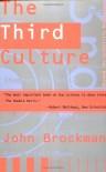 Third Culture: Beyond the Scientific Revolution - John Brockman