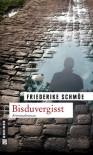 Bisduvergisst - Friederike Schmöe