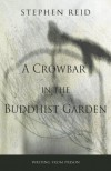 A Crowbar in the Buddhist Garden - Stephen Reid