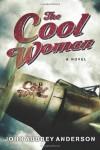 The Cool Woman: A Novel - John Aubrey Anderson