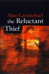 The Reluctant Thief - Alan Carmichael