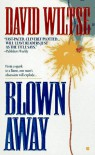 Blown Away - David Wiltse