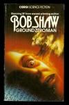 Ground Zero Man (Corgi science fiction) - BOB SHAW