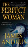 The Perfect Woman - James Andrus