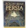 Persia, bridge of turquoise - Roloff Beny