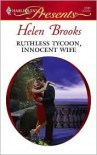 Ruthless Tycoon, Innocent Wife - Helen Brooks