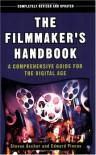 The Filmmaker's Handbook: A Comprehensive Guide for the Digital Age - Steven Ascher, Edward Pincus, Robert Brun, Carol Keller, Stephen McCarthy, Ted Spagna
