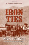 Iron Ties - Ann Parker