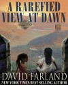 A Rarefied View At Dawn - David Farland