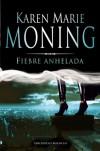 Fiebre Anhelada (Fiebre #4) - Karen Marie Moning, Scheherazade Suria