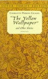 The Yellow Wallpaper - Charlotte Perkins Gilman