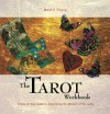 The Tarot Workbook: A Step-by-Step Guide to Discovering the Wisdom of the Cards - Nevill Drury