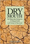 Dry Mouth, The Malevolent Symptom: A Clinical Guide - Leo M. Sreebny, Arjan Vissink