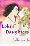 Loki's Daughters - Delle Jacobs