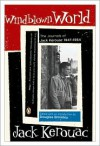 Windblown World: The Journals of Jack Kerouac 1947-1954 - Jack Kerouac, Douglas G. Brinkley