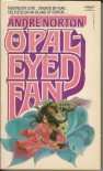 The Opal-Eyed Fan - Andre Norton