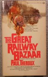 The Great Railway Bazaar - Paul Theroux