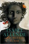 La isla bajo el mar (Island Beneath the Sea) - Isabel Allende