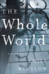 The Whole World: A Novel - Emily Winslow