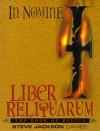 In Nomine Liber Reliquarum: The Book of Relics - Laura Davidson, John Tynes, Matthew Grau, Steven Long, Elizabeth McCoy, Derek Pearcy, John Karakash, Walter Milliken, Bob Shroeck