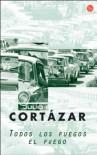 Todos los fuegos el fuego - Julio Cortázar