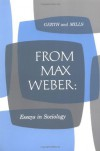 From Max Weber: Essays in Sociology - Max Weber, H.H. Gerth, C. Wright Mills