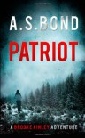 Patriot (A Brooke Kinley Adventure) (Volume 1) - A S Bond