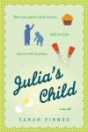 Julia's Child: A Novel - Sarah Pinneo