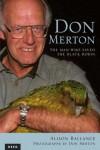 Don Merton: The Man Who Saved the Black Robin - Alison Ballance