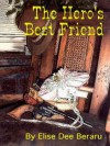 The Hero's Best Friend - Elise Dee Beraru