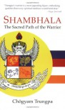 Shambhala: The Sacred Path of the Warrior - Chogyam Trungpa