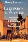 La Question de Palestine - Henry Laurens