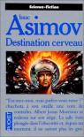 Destination Cerveau - Isaac Asimov