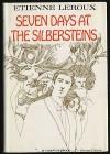 Seven Days at the Silbersteins - Etienne LeRoux