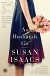 As Husbands Go: A Novel - Susan Isaacs
