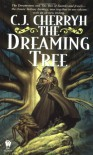 The Dreaming Tree - C.J. Cherryh