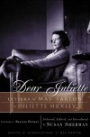 Dear Juliette: Letters of May Sarton to Juliette Huxley - Susan  Sherman, May Sarton, Francis Huxley