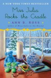 Miss Julia Rocks the Cradle - Ann B. Ross