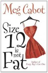 Size 12 is Not Fat - Meg Cabot
