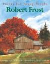 Poetry for Young People: Robert Frost - Gary D. Schmidt, Robert Frost, Henri Sorensen